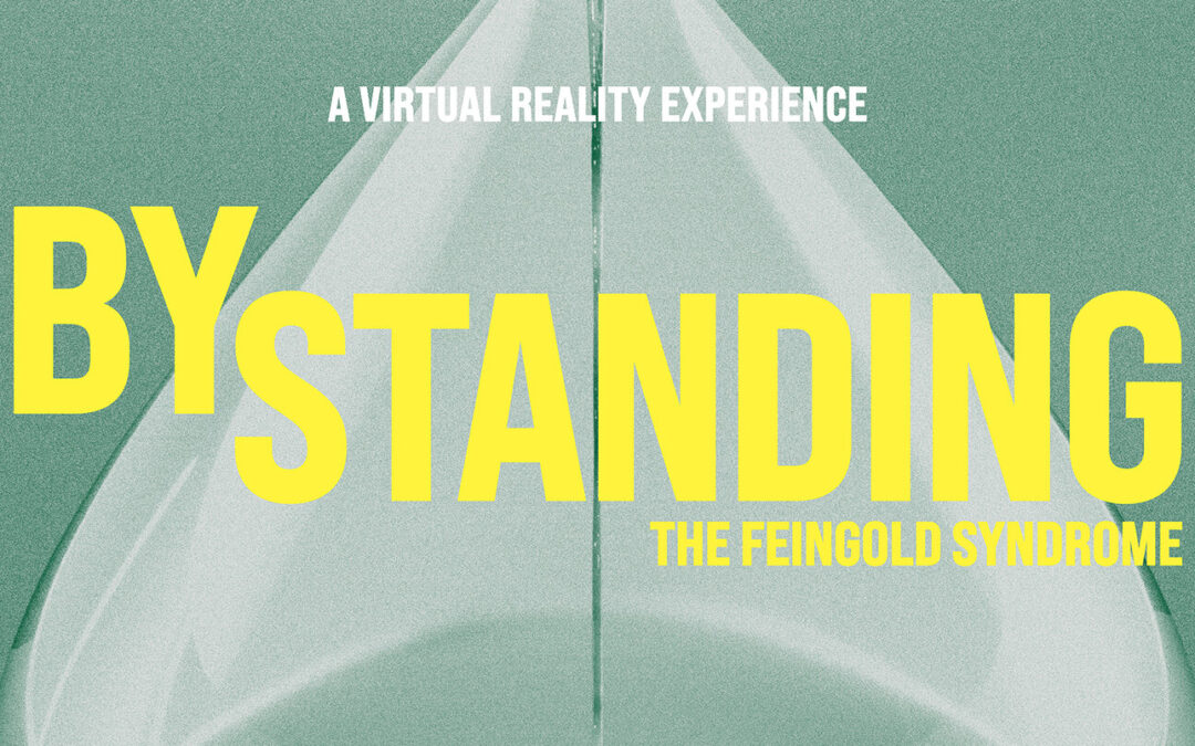 Bystanding: The Feingold Syndrome – A Volumetric VR Film Showing The Potential Of The Technology